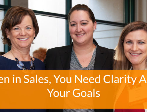 Women in Sales, You Need Clarity Around Your Goals